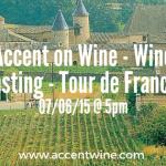 Accent on Wine - Wine Tasting - Tour de France