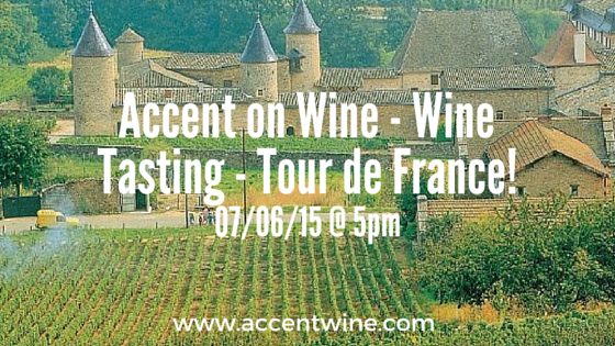 Accent on Wine - Wine Tasting - Tour de France