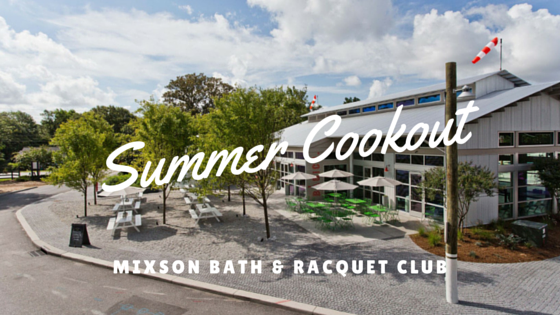 Ultimate Summer Cookout - Mixson Bath and Racquet Club