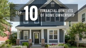 Top 10 Financial Benefits of Home Ownership - Real Deal with Neil