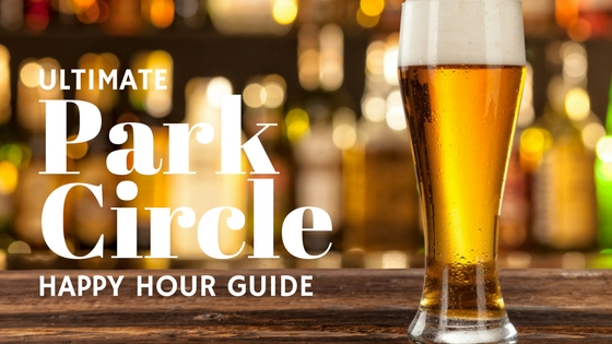 Ultimate Park Circle Happy Hour Guide
