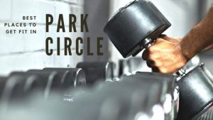 Best Places to get Fit in Park Circle