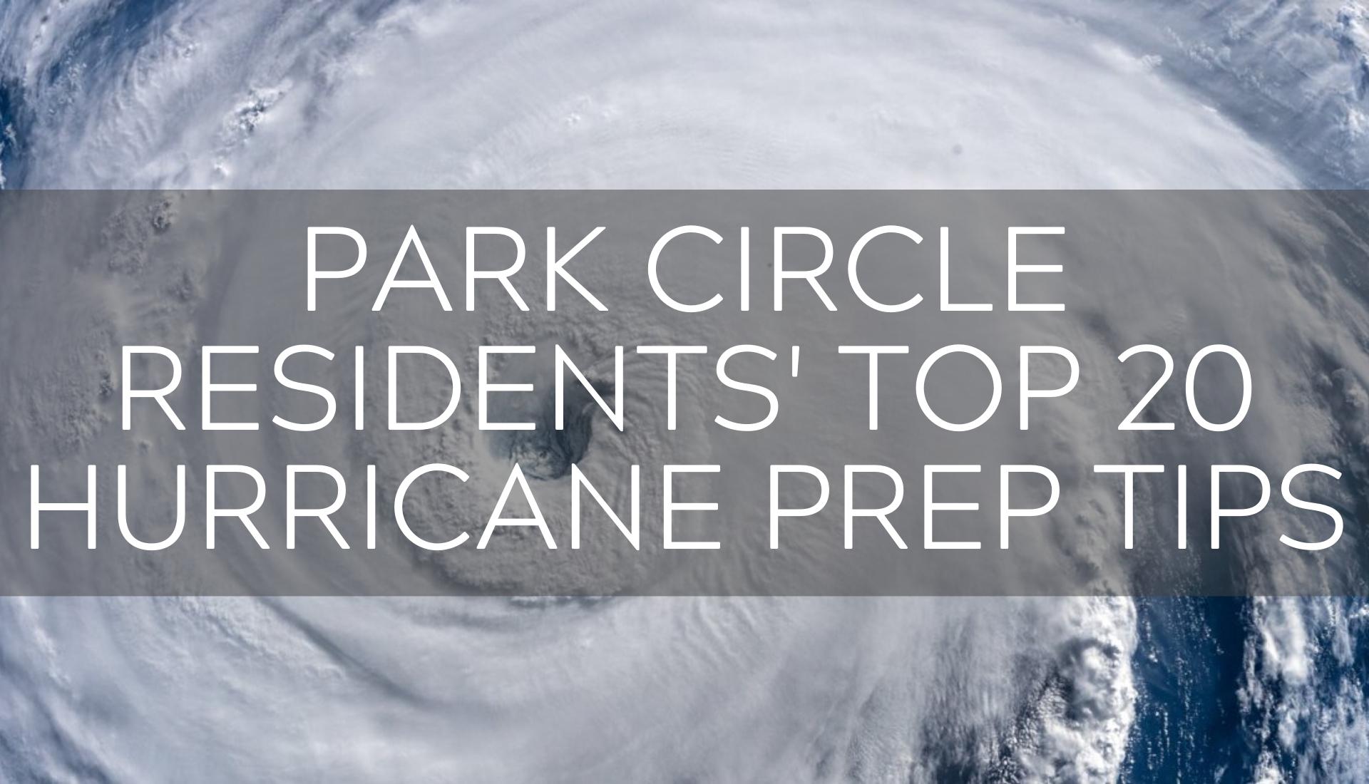 Park Circle Residents' Top 20 Hurricane Prep Tips