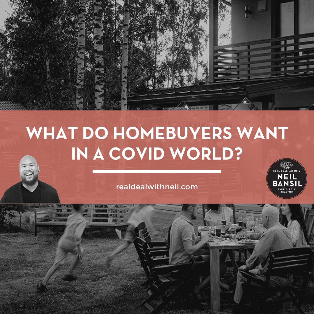 What do homebuyers want in a covid world - The Real Deal with Neil