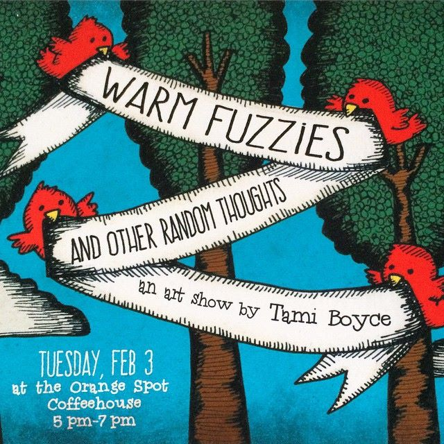 Warm Fuzzies and Other Random Thoughts Art Show