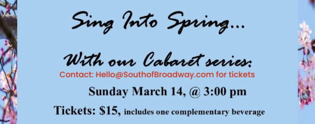 Sing into Spring - South of Broadway Theater