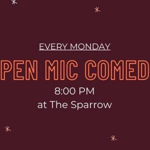 Comedy Open Mic at The Sparrow