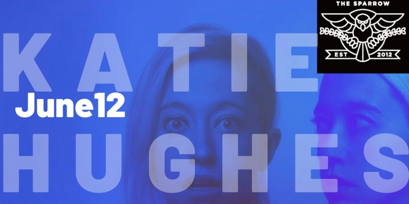 Comedy at The Sparrow with Katie Hughes