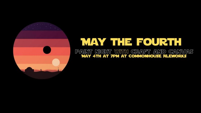 May the Fourth Paint Night