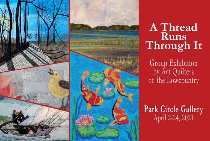 "Art Quilters of the Low Country present ""A Thread Runs Through It"""