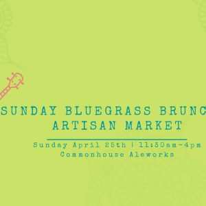 Sunday Bluegrass Brunch & Artisan Market